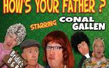 Conal Gallen's, 'How's Your Father?'