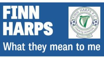 New Series: Finn Harps - what they mean to me