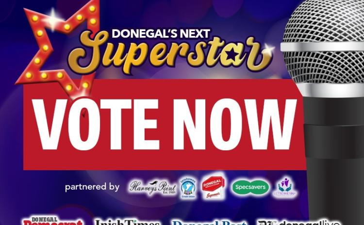 Voting is now open for Donegal's Next Superstar so get voting
